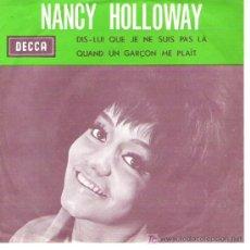 Discos de vinilo: NANCY HOLLOWAY - DIS -LUI QUE JE NE SUIS PAS LA QUAND UN GARCON ME PLAIT 1963 - RARO. Lote 11455518
