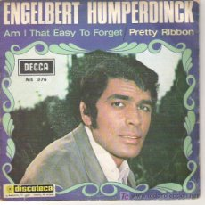 Discos de vinilo: ENGELBERT HUMPERDINCK - AM I THAT EASY TO FORGET / PRETTY RIBBON 1967. Lote 5856606