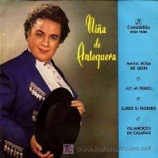 Discos de vinilo: NIÑA DE ANTEQUERA ··· MARÍA ROSA DE LEÓN / ¡AY, MI PERRO! / LLEGÓ EL FLORERO / VILLANCICOS... (EP 45. Lote 21683759