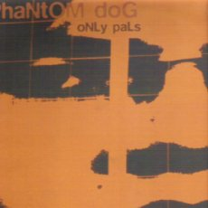 Discos de vinilo: PHANTON DOG - ONLY PALS ELEPHANT RECORDS1995 INDY. Lote 11623695
