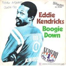 Discos de vinilo: EDDIE KENDRICKS - BOOGIE DOWN / CAN`T HELP WHAT I AM 1974. Lote 12980569