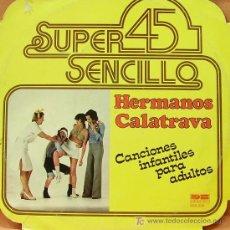Discos de vinilo: HUMOR-HERMANOS CALATRAVA CANCIONES INFANTILES PARA ADULTOS MAXI SINGLE VINILO EDITA BELTER EN 1978. Lote 5936570