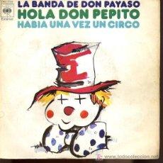 Discos de vinilo: LA BANDA DE DON PAYASO - HOLA DON PEPITO / HABÍA UNA VEZ UN CIRCO - 1973 - INFANTIL. Lote 8511743