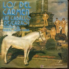 Discos de vinilo: LOS DEL CARMEN - AY CABALLO DESCARAO / TANGUILLO AL PUERTO SANTA MARÍA - 1976. Lote 5948485
