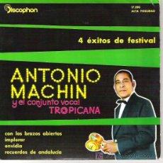 Discos de vinilo: ANTONIO MACHIN CON EL CONJUNTO VOCAL TROPICANA- CON LOS BRAZOS ABIERTOS / IMPLORAR / ENVIDIA1960. Lote 12345678