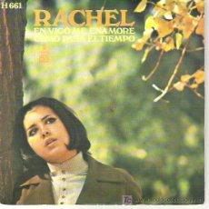 Discos de vinilo: RACHEL - EN VIGO ME ENAMORE / COMO PASA EL TIEMPO 1970. Lote 20025982