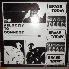 Discos de vinilo: ERASE TODAY ---- THE VELOCITY TO CONNECT MAXI. Lote 14925885