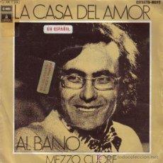 Discos de vinilo: AL BANO-LA CASA DEL AMOR + MEZZO CUORE SINGLE VINILO EDITA EMI EN 1972 CANTA EN ESPAÑOL. Lote 6012315