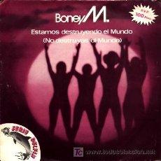 Discos de vinilo: BONEY M ··· WE KILL THE WORLD / BOONOONOONOOS - (SINGLE 45 RPM). Lote 22435628