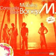 Discos de vinilo: BONEY M ··· MALAIKA / CONSUELA BIAZ - (SINGLE 45 RPM). Lote 22435690