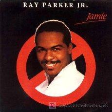 Discos de vinilo: RAY PARKER JR. ··· JAMIE / CHRISTMAS TIME IS HERE - (SINGLE 45 RPM) ··· NUEVO. Lote 22501170