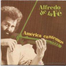 Discos de vinilo: ALFREDO DE LA FE, AMERICA CANTEMOS. Lote 87277844