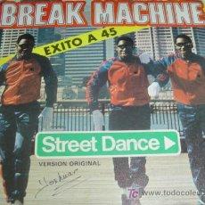 Discos de vinilo: BREAK MACHINE: STREET DANCE SINGLE 7 ARIOLA 1983 SONIDO BREAKDANCE!!!!. Lote 27565748