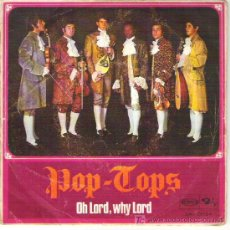 Discos de vinilo: POP TOPS - OH LORD , WHY LORD / EL MAR 1968. Lote 11180786