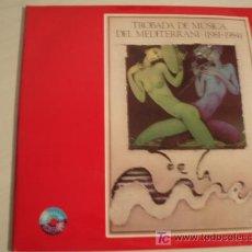Discos de vinilo: RARO DOBLE LP. TROBADA DE MUSICA DEL MEDITERRANI (1981-1984). VOL 1 Y 2. REBAJADO!!!!!!!!!!!!. Lote 9717540