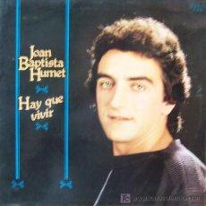 Discos de vinilo: JOAN BAPTISTA HUMET -HAY QUE VIVIR-. Lote 23575675