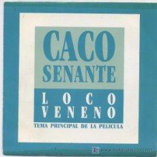 Discos de vinilo: CACO SENANTE(JUAN CARLOS SENANTE) LOCO VENENO. Lote 6077390