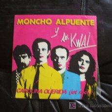 Discos de vinilo: MONCHO ALPUENTE Y LOS KWAI - CAROLINA QUERIDA. Lote 12390853