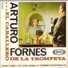 Discos de vinilo: ARTURO FORNES EP SELLO SONOPLAY AÑO 1967 EL CABALLERO DE LA TROMPETA. Lote 6162780