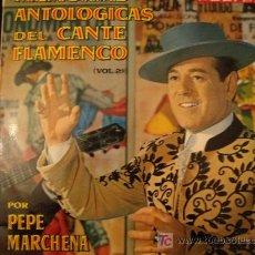 Discos de vinilo: PEPE MARCHENA- MEMORIAS ANTOLOGICAS DEL CANTE FLAMENCO. Lote 27622877