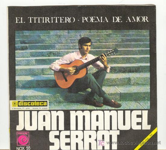JUAN MANUEL SERRAT - 1969- NOVOLA- EL TITIRITERO / POEMA DE AMOR (Música - Discos - Singles Vinilo - Cantautores Españoles)