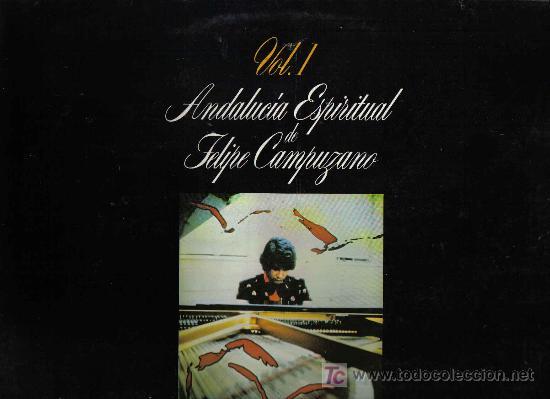 3 LP´S DE FELIPE CAMPUZANO: ANDALUCIA ESPIRITUAL, VOLUMENES 1, 2 Y 3: CADIZ , SEVILLA Y JAEN (Música - Discos - LP Vinilo - Flamenco, Canción española y Cuplé)