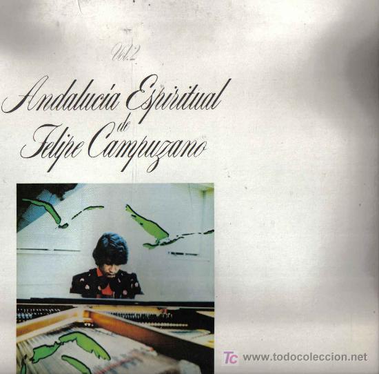 Discos de vinilo: 3 LP´S DE FELIPE CAMPUZANO: ANDALUCIA ESPIRITUAL, VOLUMENES 1, 2 Y 3: CADIZ , SEVILLA Y JAEN - Foto 2 - 15009098
