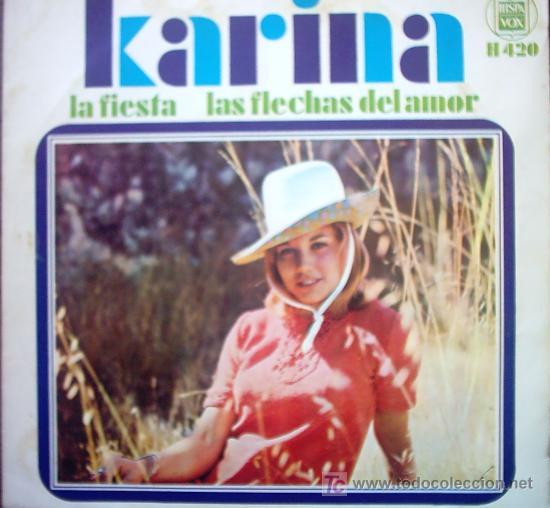 KARINA LA FIESTA/ LAS FLECHAS DEL AMOR (Música - Discos - Singles Vinilo - Solistas Españoles de los 50 y 60)
