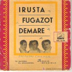 Discos de vinilo: IRUISTA FUGOT DEMARE - TE QUIERO / EL AGUACERO / SILENCIO / IMPOSIBLE 1959. Lote 6209830