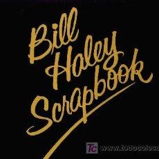 Discos de vinilo: BILL HALEY & THE COMETS ··· BILL HALEY'S SCRAPBOOK - (LP 33 RPM). Lote 22580573