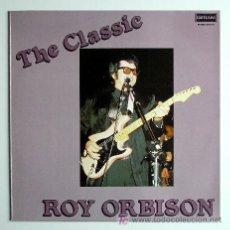 Discos de vinilo: ROY ORBISON ··· THE CLASSIC - (LP 33 RPM). Lote 22580548