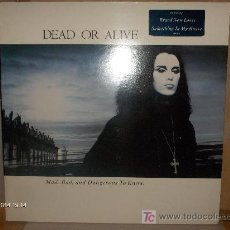 Discos de vinilo: DEAD OR ALIVE ----- MAD,BAD,AND DANGEROUS TO KNOW. Lote 15930334