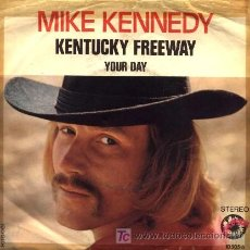 Discos de vinilo: MIKE KENNEDY ··· KENTUCKY FREEWAY / YOUR DAY - (SINGLE 45 RPM). Lote 25260296