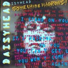 Disques de vinyle: SOMETHING HAPPENS - DAISYHEAD / PENNY DROPS - SINGLE INGLÉS DE 1992. Lote 6246477