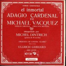 Discos de vinilo: MICHEL DINTRICH (GUITARRA DE 10 CUERDAS) - ADAGIO CARDENAL DE MICHAEL VACQUEZ - 1969. Lote 27409040