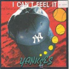 Discos de vinilo: YANKEES - I CAN'T FEEL IT / TERRY VERSION - SINGLE PROMO ESPAÑOL DE 1990. Lote 6364958