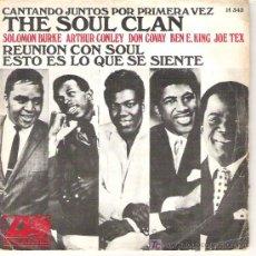 Discos de vinilo: THE SOUL CLAN - REUNION CON EL SOUL / ESTO ES LO QUE SE SIENTE 1968 ATLANTIC. Lote 14525398