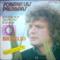 Discos de vinilo: BRAULIO , EUROVISION 76 / SOBRAN LAS PALABRAS / A TI QUE HOY DESPIERTAS A LA VIDA . Lote 25706124