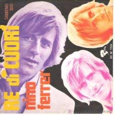 Discos de vinilo: NINO FERRER -RE DI CUORI ***SAN REMO 1970 ** CONDICION EXCEPCIONAL. Lote 18892173