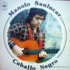 Discos de vinilo: MANOLO SANLUCAR / CABALLO NEGRO. Lote 26141352