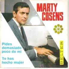 Discos de vinilo: MARTY COSENS - PIDES DEMASIADO POCO DE MI / TE HAS HECHO MUJER ***EN DISCOS BELTER ***1966 EX-RARO. Lote 12465283