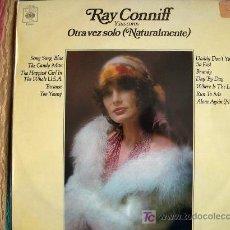 Disques de vinyle: LP - RAY CONNIFF Y SUS COROS - OTRA VEZ SOLO - ORIGINAL ESPAÑOL, CBS 1972. Lote 6430003