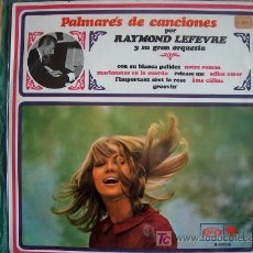 Disques de vinyle: LP - RAYMOND LEFEVBRE Y SU ORQUESTA - PALMARES DE CANCIONES - ORIGINAL ESPAÑOL, RIVIERA 1967. Lote 6430020