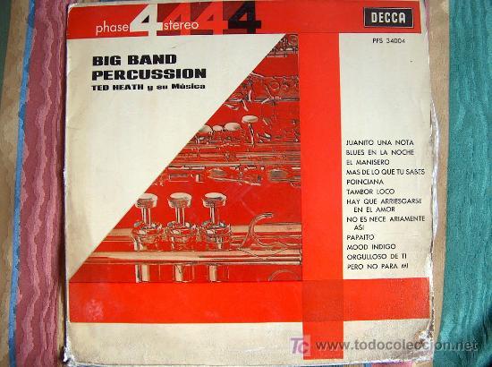 LP - TED HEATH Y SU MUSICA - BIG BAND PERCUSSION - 4 FASES, ORIGINAL ESPAÑOL, DECCA 1964 (Música - Discos - LP Vinilo - Orquestas)