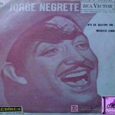 Discos de vinilo: JORGE NEGRETE SINGLE 1962 DE RCA ¡MÉXICO LINDO!. Lote 26624084