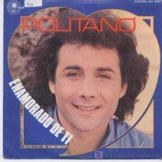 Discos de vinilo: POLITANO,ENAMORADO DE TI,Y AMOR,PROMO. Lote 15998347