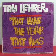 Discos de vinilo: TOM LEHRER ( THAT WAS THE YEAR THAT WAS ) USA LP33. Lote 6536159