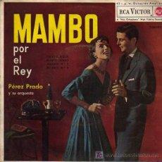 Disques de vinyle: MAMBO POR EL REY PÉREZ PRADO Y SU ORQUESTA - RCA VICTOR 3-20433. Lote 20952022