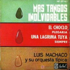 Discos de vinilo: LUIS MACHACO - EL CHOCLO / UNA LÁGRIMA TUYA / PLEGARIA / SIEMPRE - EP 1962. Lote 16841126