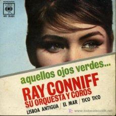 Discos de vinilo: RAY CONNIFF - AQUELLOS OJOS VERDES / LISBOA ANTIGUA / EL MAR / TICO TICO - EP 1962. Lote 17393548